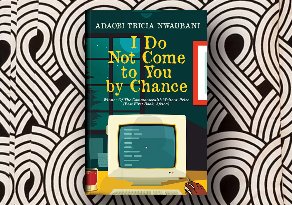 BOOK REVIEW: I DO NOT COME TO YOU BY CHANCE BY ADAOBI TRICIA NWAUBANI
