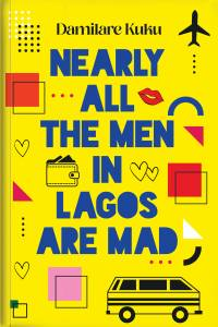 Nearly All The Men In Lagos Are Mad