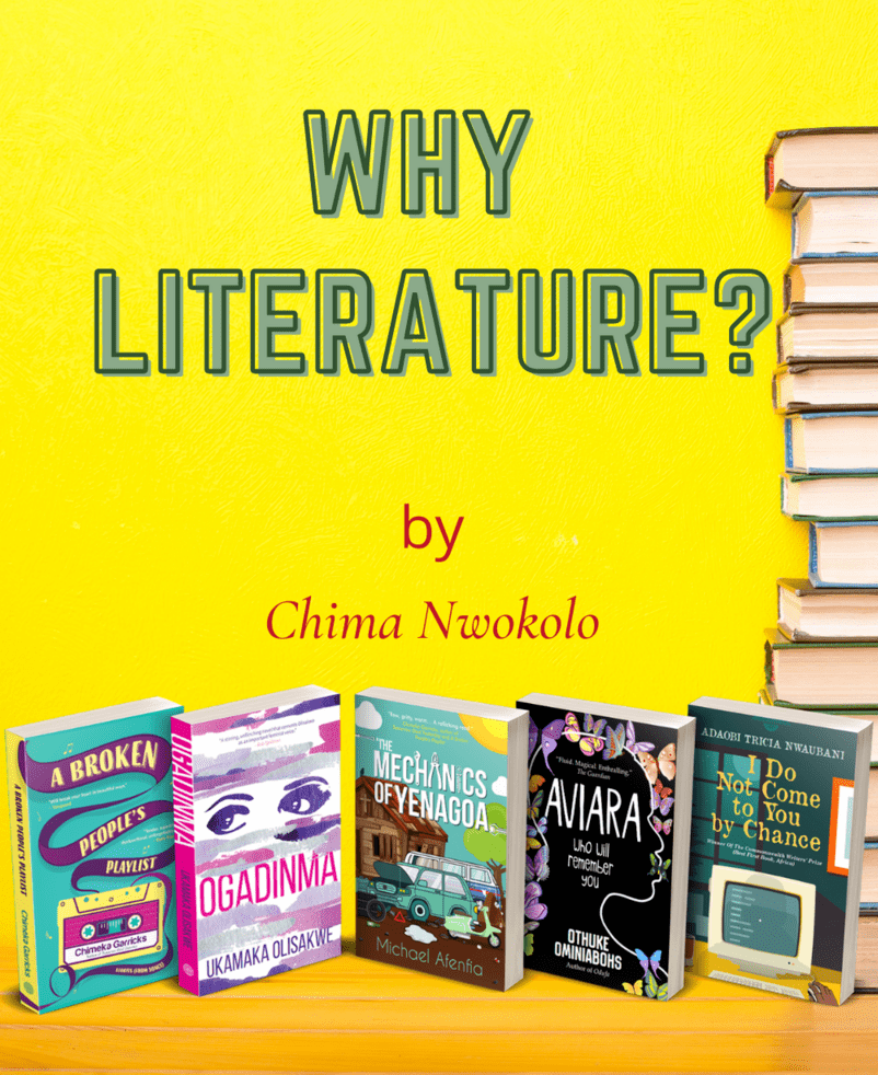 Why Literature? By Chuma Nwokolo