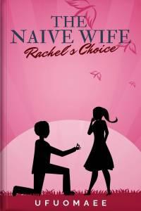 The Naïve Wife (Rachel's Choice)