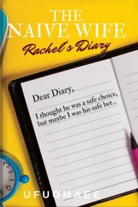 The Naïve Wife (Rachel's Diary)